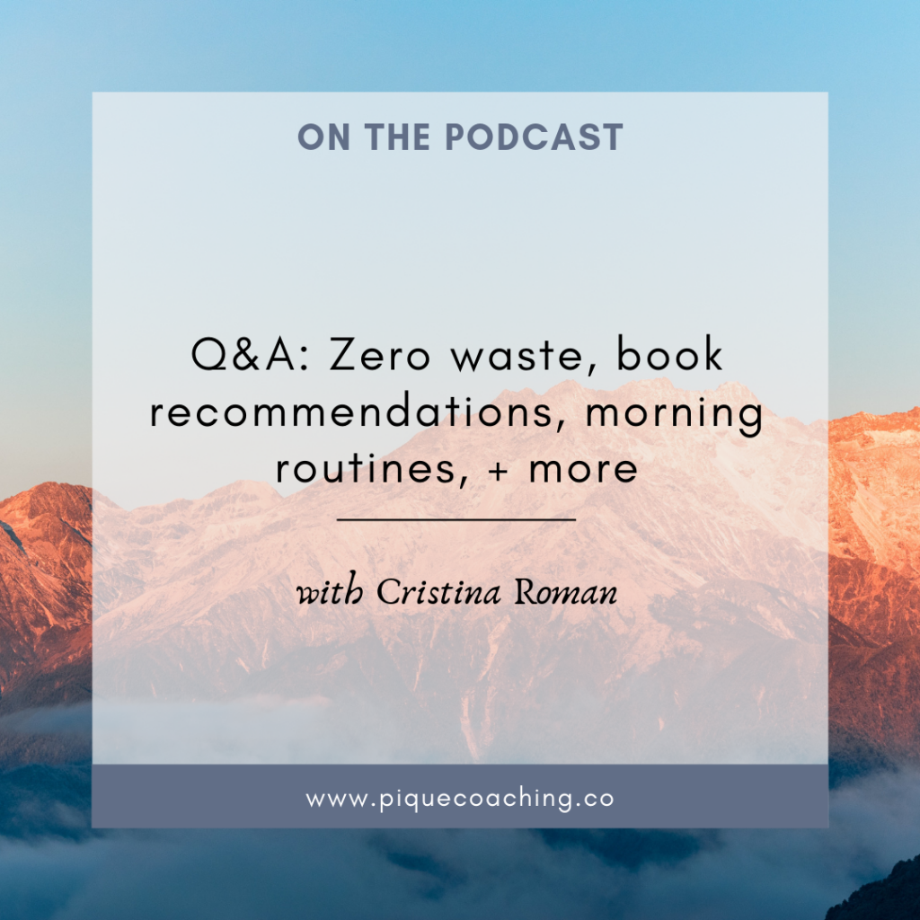 Q&A: Zero waste, book recommendations, morning routines, + more