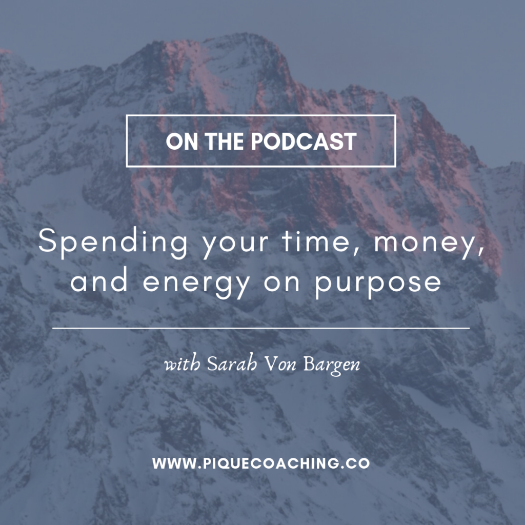 Spending your time, money, and energy on purpose with Sarah Von Bargen