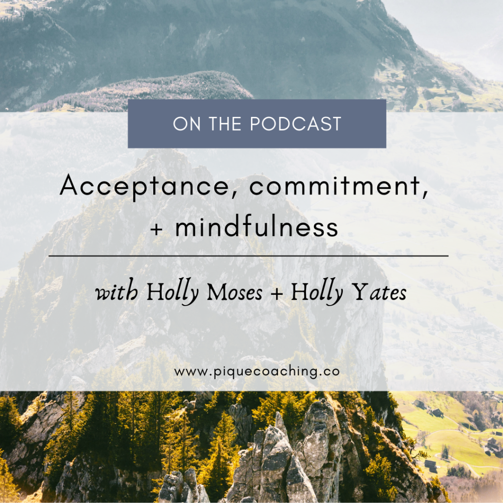 Acceptance and Commitment Therapy with Holly Yates and Holly Moses