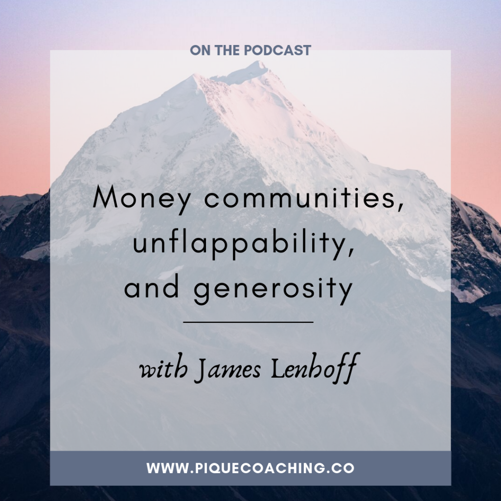 Money communities, unflappability, and generosity with James Lenhoff