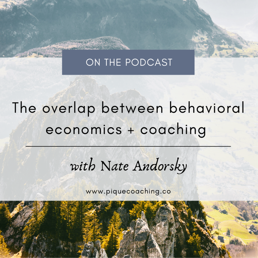 Why behavioral econ matters to life coaching