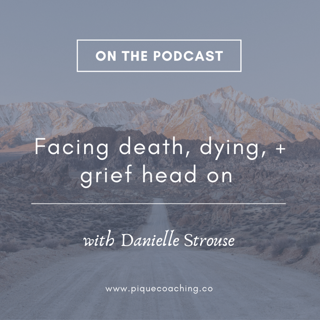 Death, dying, and grief with Danielle Strouse