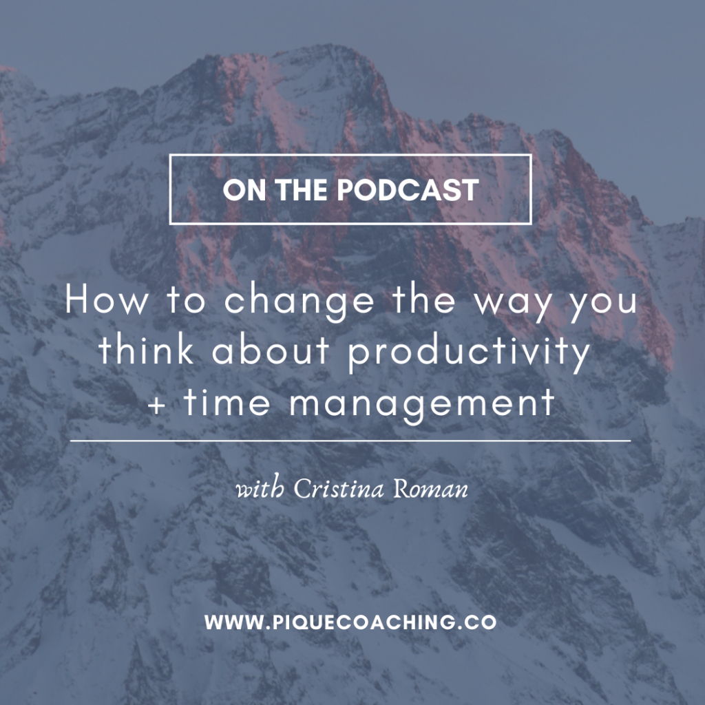 How to change the way you think about productivity + time management
