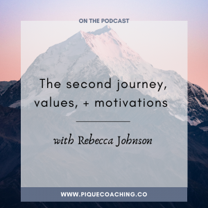 he second journey, values, + motivations with Rebecca Johnson of Story Solutions