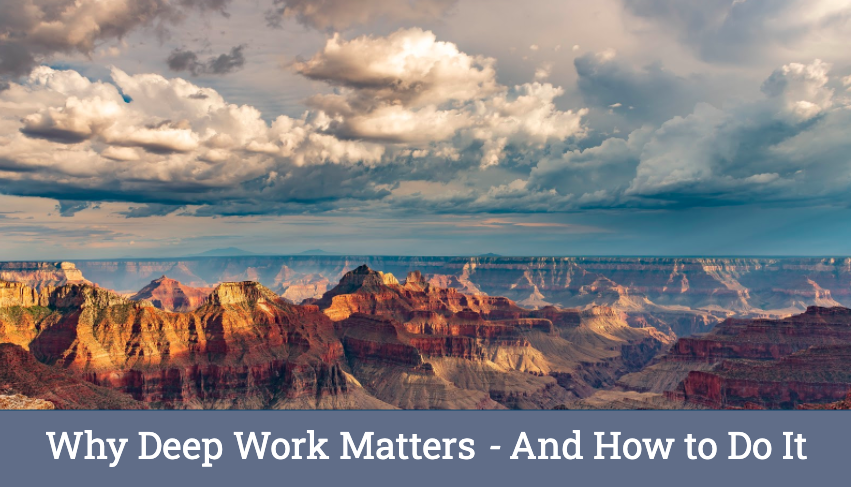 Why Deep Work Matters -- And How to Do It (WeWork)