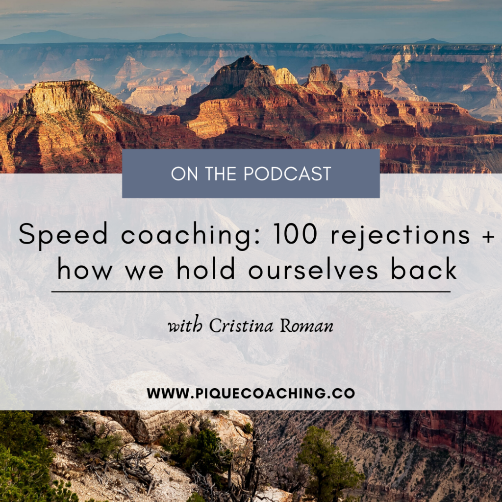 Speed coaching: 100 rejections + how we hold ourselves back