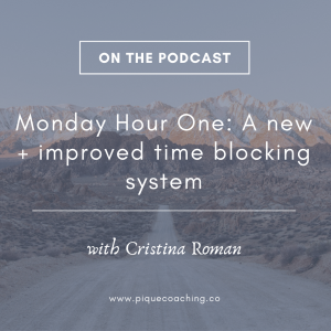 Monday Hour One: A new + improved time blocking system